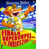 Finala Supercupei... in Soricezia!, Geronimo Stilton