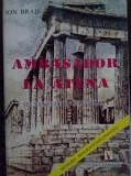 AMBASADOR LA ATENA - ION BRAD
