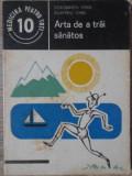 ARTA DE A TRAI SANATOS-DOROBANTU IONEL, DUMITRIU IONEL