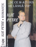 Caseta audio: Ilie Petre - De ce m-ati dus de langa voi ( Electrecord STC1490 ), Casete audio