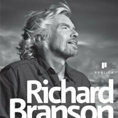 Pierderea virginitatii. Autobiografia/Richard Branson, publica
