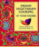Indian Vegetarian Cooking: At Your House