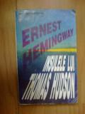 d8 INSULELE LUI THOMAS HUDSON - ERNST HEMINGWEY
