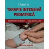 Tratat de terapie intensiva pediatrica- Ilustrat ( Constantin N. Iordache )