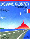 Bonne route! Limba franceză (Vol.1)