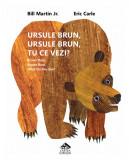 Ursule bun, ursule brun, tu ce vezi? | Eric Carle, Bill Martin Jr.