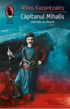 Capitanul Mihalis. Libertate sau Moarte/Nikos Kazantzakis, Humanitas Fiction, Humanitas Multimedia
