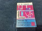 W W SAWYER - PRIVIRE IN MATEMATICA ELEMENTARA