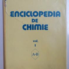 ENCICLOPEDIA DE CHIMIE , VOL I , A-B , ELABORATA SUB COORDONAREA ACAD.DR.ING. ELENA CEAUSESCU , 1983