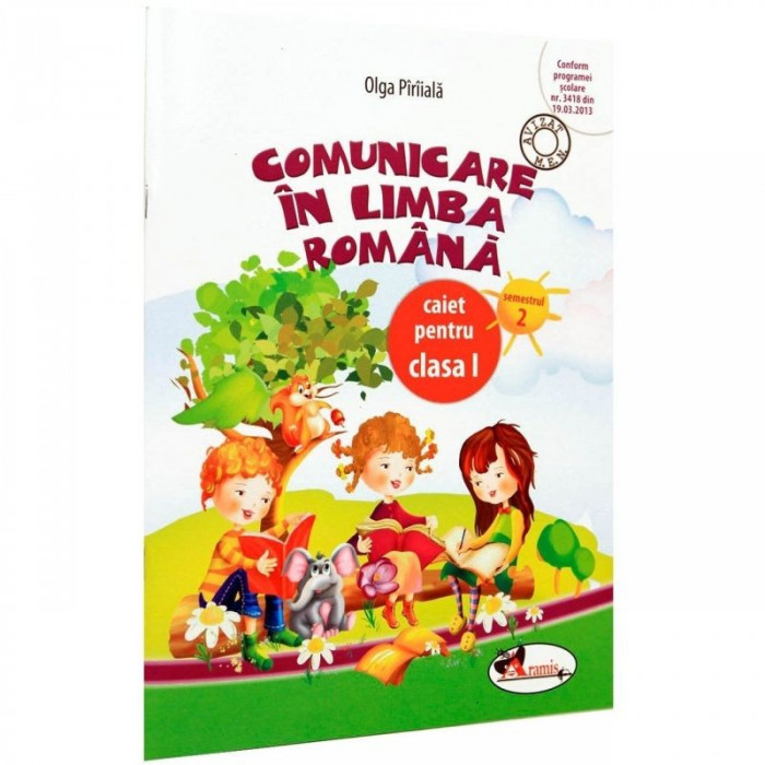 Comunicare in limba romana. Caiet clasa I, sem.2 - Olga Piriiala