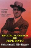 Caseta Pepe Pinto – Recital Flamenco De Pepe Pinto , originala
