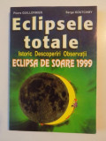 ECLIPSELE TOTALE , ISTORIC DESCOPERIRI OBSERVATII , ECLIPSA DE SOARE 1999 de PIERRE GUILLERMIER , SERGE KOUTCHMY