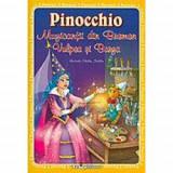 3 povesti. Pinocchio, Muzicantii din Bremen, Vulpea si barza