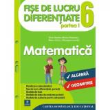 Matematica - Clasa 6. Partea I - Fise de lucru diferentiate - Florin Antohe, Marius Antonescu