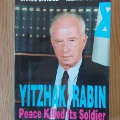 YITZHAK RABIN- PEACE KILLED ITS SOLDIER