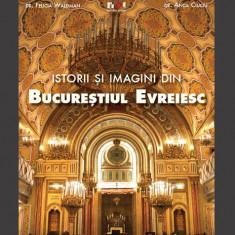 Istorii și imagini din Bucureștiul Evreiesc (română)