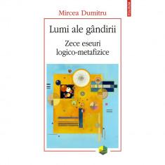Lumi ale gandirii - Mircea Dumitru, ed 2019