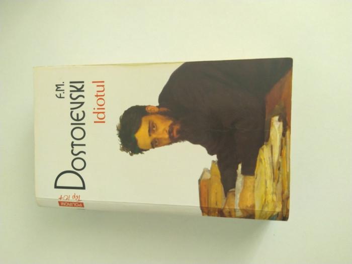 {Idiotul} - F. M. Dostoievski