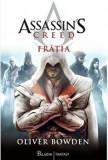 Cumpara ieftin Assassin's Creed. Fratia/Oliver Bowden