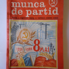 Munca de partid - Revista a comitetului central al P.C.R., nr 5, an 1988