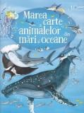 Cumpara ieftin Marea carte a animalelor din mari si oceane, univers enciclopedic gold