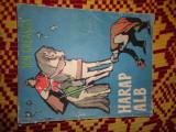 Harap-alb /ilustratii roni noel /an1961/77pag- ion creanga