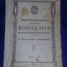CONTRIBUTII PENTRU MONOGRAFIA ORASULUI SI JUDETULUI BRAILA 1929,CENTENAR,T.GRAT