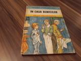 IN CASA BUNICILOR-IONEL TEODOREANU COLECTIA BIBLIOTECA PENTRU TOTI COPII
