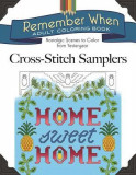 Remember When: Cross-Stitch Samplers: Nostalgic Scenes to Color from Yesteryear