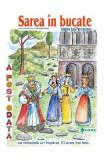 Sarea in bucate - Carte uriasa - Adaptare dupa Petre Ispirescu