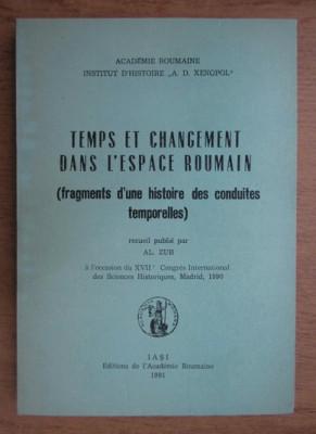 Alexandru Zub - Temps et changement dans l'espace roumain (cu dedicatie) foto