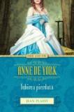 Anne de York. Iubirea pierduta/Jean Plaidy