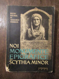 NOI MONUMENTE EPIGRAFICE DIN SCYTHIA MINOR - A. ARICESCU(DEDICATIE )
