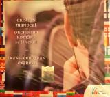 Cristian Mandeal - Trans-European Express (1 CD sigilat)