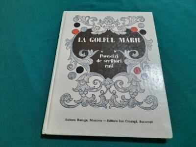 LA GOLFUL MĂRII*POVESTIRI DE SCRIITORI RUȘI/ 1988 foto