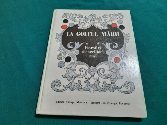 LA GOLFUL MĂRII*POVESTIRI DE SCRIITORI RUȘI/ 1988