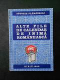 ANTONIE PLAMADEALA - ALTE FILE DE CALENDAR DE INIMA ROMANEASCA