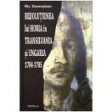 Revolutiunea lui Horia in Transilvania si Ungaria 1784-1785 - Nic. Densusianu