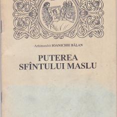 Arhimandrit IOANICHIE BALAN - PUTEREA SFANTULUI MASLU