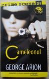 George Arion / CAMELEONUL (Colecția Crime Scene)