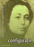 Configuratii | Ioana Em. Petrescu