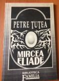 PETRE TUTEA - Mircea Eliade  ( Eseu )