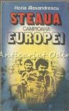 Cumpara ieftin Steaua Campioana Europei - Horia Alexandrescu