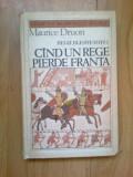 k4 Cand un rege pierde Franta - regii blestemati  7  - Maurice Druon