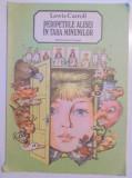 PERIPETIILE ALISEI IN TARA MINUNILOR de LEWIS CARROLL , ILUSTRATII de VASILE OLAC , 1987