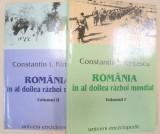 CONSTANTIN I. KIRITESCU - ROMANIA IN AL DOILEA RAZBOI MONDIAL - VOL. 1 + VOL. 2