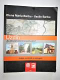 Monografie Banat, Uzdin: Despre Comunitatea Românilor din Banat-Serbia.Tiraj mic