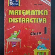MATEMATICA DISTRACTIVA CLASA I - Aurel Maior