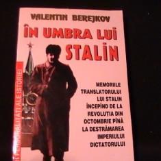IN UMBRA LUI STALIN-VALENTIN BEREJKOV-MEMORIILE TRANSLATORULUI LUI  STALIN-, Alta editura