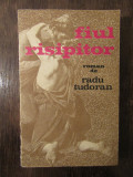 FIUL RISIPITOR -RADU TUDORAN